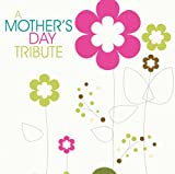 A Mothers Day Tribute