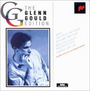 The Glenn Gould Edition: Bach (Kunst der Fuge: Auszüge)