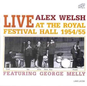 Live at the Royal Festival Hall 1954-55 by Alex Welsh