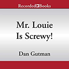 Mr. Louie Is Screwy!: My Weird School, Book 20 (       UNABRIDGED) by Dan Gutman Narrated by Jared Goldsmith