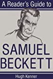 A Reader's Guide to Samuel Beckett (Irish Studies) (081560386X) by Kenner, Hugh