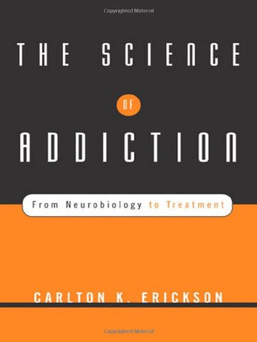 The Science of Addiction: From Neurobiology to Treatment...