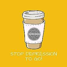 Stop Depression to Go! Hörbuch von Kim Fleckenstein Gesprochen von: Kim Fleckenstein
