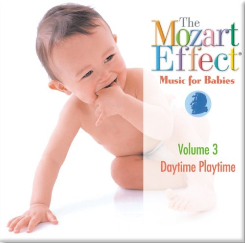 Wolfgang Amadeus Mozart - The Mozart Effect Music for Babies, Vol. 3: Daytime Playtime - Zortam Music
