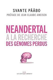 Neandertal : à la recherche des génomes perdus
