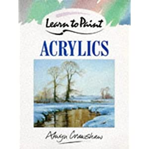 Learn to paint with acrylic colours alwyn crawshaw for Learn to paint with acrylics