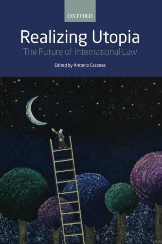 Realizing Utopia: The Future of International Law