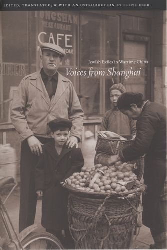 Voices from Shanghai: Jewish Exiles in Wartime China