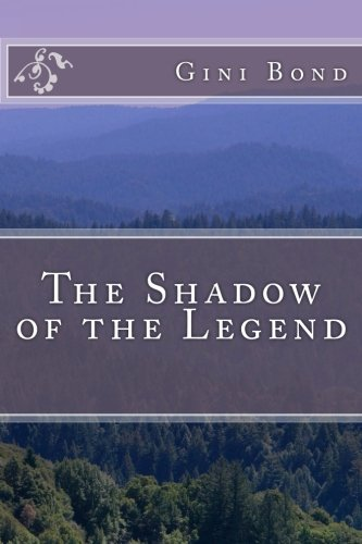 Book: The Shadow of the Legend by Gini Bond