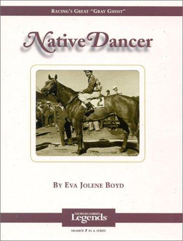 Native Dancer: Thoroughbred Legend, Eva Jolene Boyd