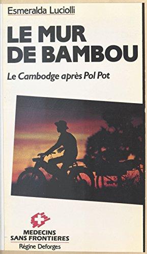 Le Mur de bambou : le Cambodge après Pol Pot