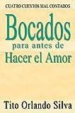 img - for Bocados para antes de Hacer el Amor: CUATRO CUENTOS MAL CONTADOS (Spanish Edition) book / textbook / text book