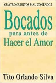Amazon.com: Bocados para antes de Hacer el Amor: CUATRO
