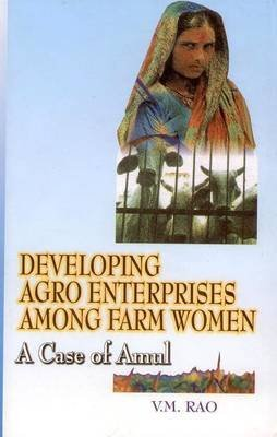 developing-agro-enterprises-among-farm-women-a-case-of-amul-by-vm-rao-published-july-2002