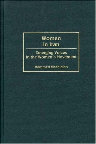 Women in Iran: Emerging Voices in the Women's Movement