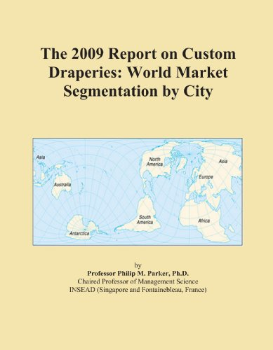 The 2009 Report on Custom Draperies: World Market Segmentation by City