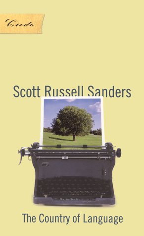 The Country of Language (Credo), SCOTT RUSSELL SANDERS