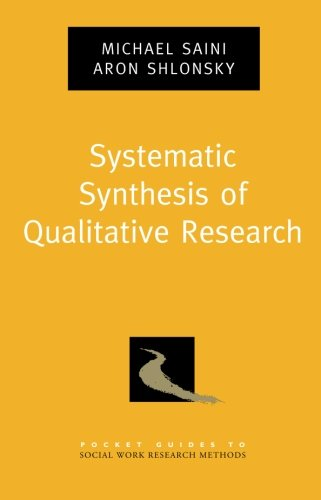 Systematic Synthesis of Qualitative Research (Pocket Guides to Social Work Research Methods)