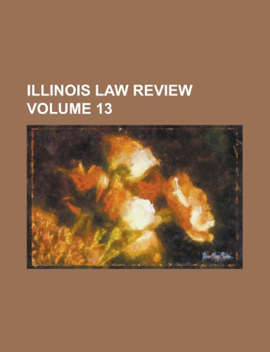 Illinois Law Review Volume 13