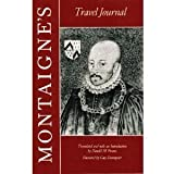 Montaigne's Travel Journal (0865471231) by Michel De Montaigne