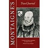 Montaigne's Travel Journal ~ M.E. De Montaigne