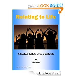 Relating to Life A Practical Guide to Living a Godly Life