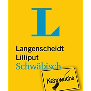 Langenscheidt Lilliput Schwäbisch: Schwäbisch-Hochdeutsch/Hochdeutsch-Schwäbisch (