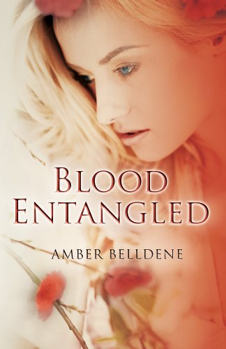 Blood Entangled (Blood Vine Series 2) by Amber Belldene