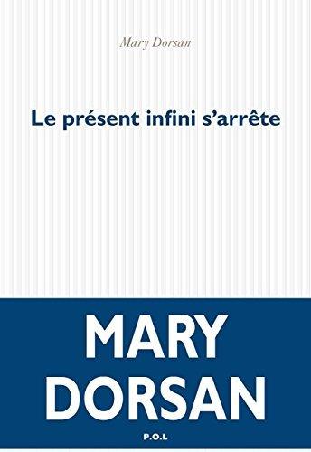 Le pr??sent infini s'arr?ate by Mary Dorsan (2015-08-20)