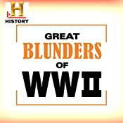 Great Blunders in History: The WWII Collection | [The History Channel]