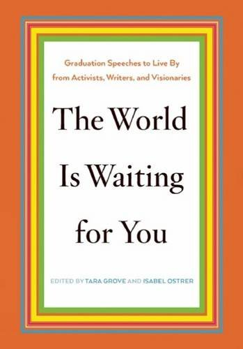 The World Is Waiting for You: Graduation Speeches to Live By from Activists, Writers, and Visionaries PDF