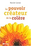 Le pouvoir crateur de la colre