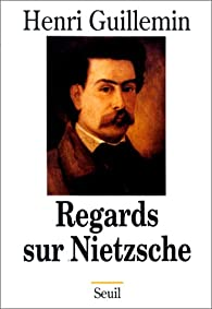 Regards sur Nietzsche par Henri Guillemin