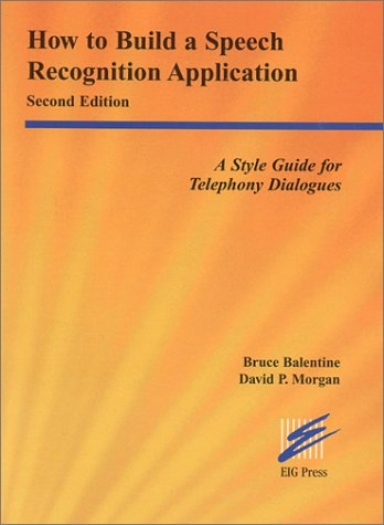 How to Build a Speech Recognition Application: Second Edition: A Style Guide for Telephony Dialogues