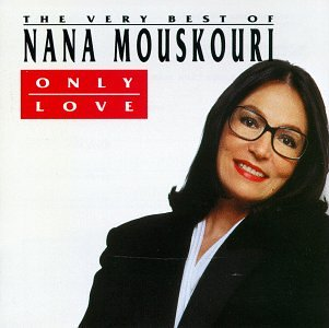 Nana Mouskouri - The Very Best of Nana Mouskouri: Only Love - Zortam Music