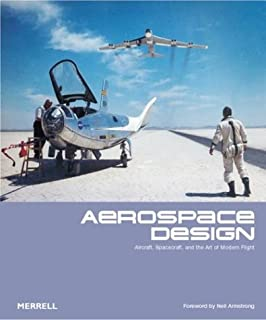 Aerospace Design: Aircraft, Spacecraft and the Art of Modern Flight