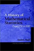 A History of Mathematical Statistics from 1750 to 1930 (Wiley Series in Probability and Statistics)