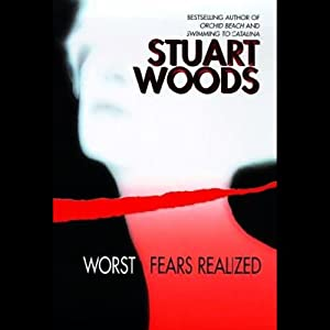 Worst Fears Realized | [Stuart Woods]