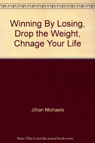 Winning By Losing, Drop the Weight, Chnage Your Life PDF
