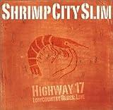 echange, troc Shrimp City Slim - Highway 17
