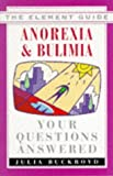 Anorexia and Bulimia: Your Questions Answered (Element Guides)