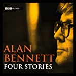 Alan Bennett: Four Stories | Alan Bennett