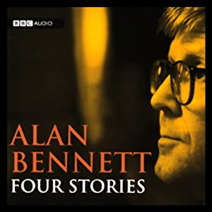 Alan Bennett: Four Stories | [Alan Bennett]