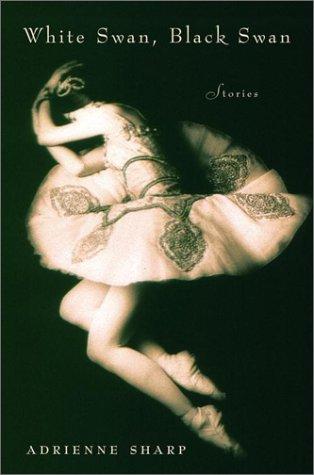 White Swan, Black Swan: Stories