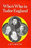 Who's Who in Tudor England (Who's Who in British History)