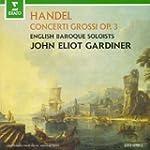Haendel : Concerti Grossi Op. 3