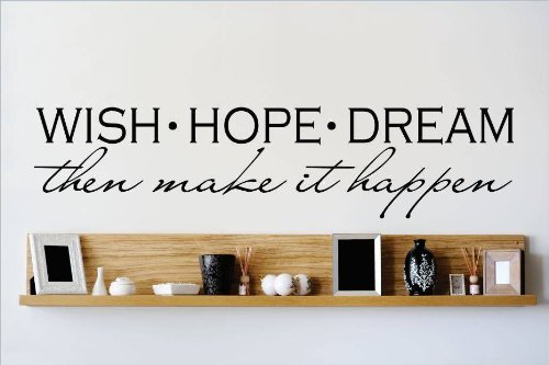 Decal - Vinyl Wall Sticker : Wish Hope Dream Then Make It Happen Quote Home Living Room Bedroom Decor Discounted Sale Item - 22 Colors Available Size: 6 Inches X 30 Inches front-460250