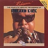 echange, troc Roland Kirk - The Complete Mercury Recordings Of Roland Kirk