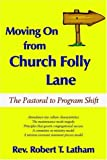 img - for Moving On from Church Folly Lane: The Pastoral to Program Shift book / textbook / text book