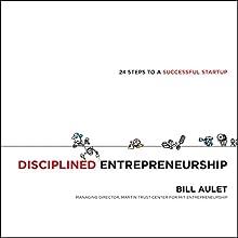 Disciplined Entrepreneurship | Livre audio Auteur(s) : Bill Aulet Narrateur(s) : Erik Synnestvedt